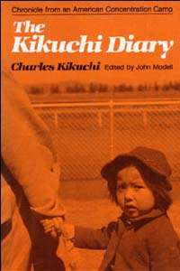 Cover for KIKUCHI: The Kikuchi Diary: Chronicle from an American Concentration Camp