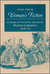 Cover for BAYM: Woman's Fiction: A Guide to Novels by and about Women in America, 1820-70. Click for larger image