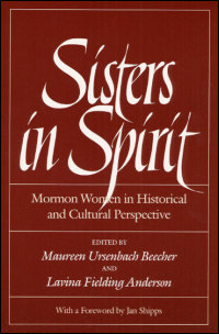 Cover for BEECHER: Sisters in Spirit: Mormon Women in Historical and Cultural Perspective. Click for larger image