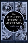 link to catalog page ROSEN, The Changing Fictions of Masculinity