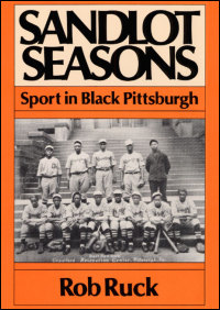 Cover for RUCK: Sandlot Seasons: Sport in Black Pittsburgh. Click for larger image