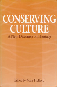 Cover for HUFFORD: Conserving Culture: A New Discourse on Heritage. Click for larger image