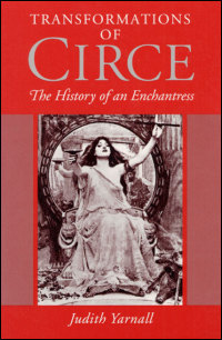 Cover for YARNALL: Transformations of Circe: The History of an Enchantress. Click for larger image