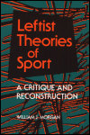 link to catalog page MORGAN, Leftist Theories of Sport