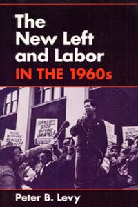 Cover for LEVY: The New Left and Labor in the 1960s