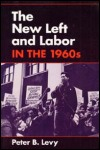 link to catalog page, The New Left and Labor in the 1960s