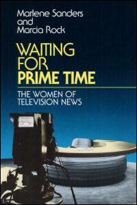 Cover for SANDERS: Waiting for Prime Time: The Women of Television News. Click for larger image