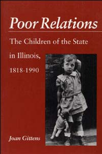 Cover for GITTENS: Poor Relations: The Children of the State in Illinois, 1818-1990