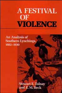 Cover for TOLNAY: A Festival of Violence: An Analysis of Southern Lynchings, 1882-1930