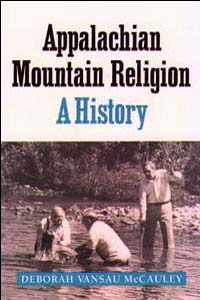 Cover for MCCAULEY: Appalachian Mountain Religion: A History