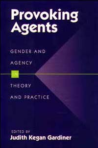 Cover for GARDINER: Provoking Agents: Gender and Agency in Theory and Practice
