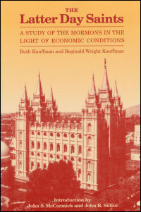 Cover for KAUFFMAN: The Latter Day Saints: A Study of the Mormons in the Light of Economic Conditions. Click for larger image