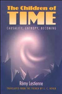 Cover for LESTIENNE: The Children of Time: Causality, Entropy, Becoming