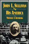 link to catalog page, John L. Sullivan and His America