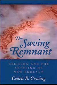 Cover for COWING: The Saving Remnant: Religion and the Settling of New England