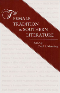 Cover for MANNING: The Female Tradition in Southern Literature. Click for larger image
