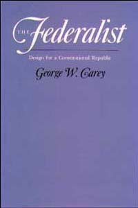 Cover for CAREY: The Federalist: Design for a Constitutional Republic