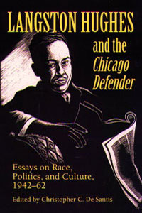 Cover for DE SANTIS: Langston Hughes and the *Chicago Defender*: Essays on Race, Politics, and Culture, 1942-62