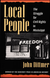 Cover for DITTMER: Local People: The Struggle for Civil Rights in Mississippi. Click for larger image