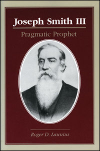 Cover for LAUNIUS: Joseph Smith III: Pragmatic Prophet. Click for larger image