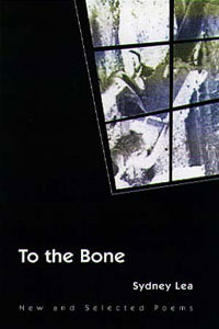 Cover for LEA: To the Bone: New and Selected Poems