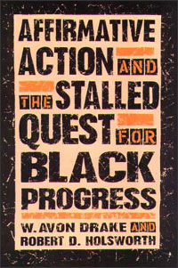 Cover for DRAKE: Affirmative Action and the Stalled Quest for Black Progress