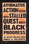 link to catalog page DRAKE, Affirmative Action and the Stalled Quest for Black Progress