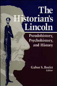 Cover for BORITT: The Historian's Lincoln: Pseudohistory, Psychohistory, and History