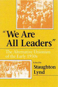 Cover for LYND: We Are All Leaders: The Alternative Unionism of the Early 1930s
