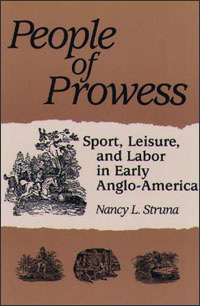 Cover for STRUNA: People of Prowess: Sport, Leisure, and Labor in Early Anglo-America
