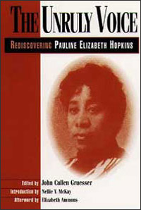 Cover for GRUESSER: The Unruly Voice: Rediscovering Pauline Elizabeth Hopkins