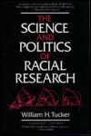 link to catalog page TUCKER, The Science and Politics of Racial Research