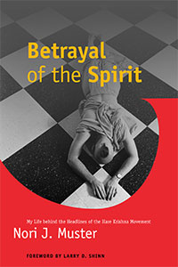 Cover for MUSTER: Betrayal of the Spirit: My Life behind the Headlines of the Hare Krishna Movement
