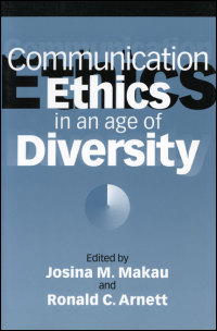 Communication Ethics in an Age of Diversity - Cover