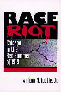 Cover for TUTTLE: Race Riot: Chicago in the Red Summer of 1919