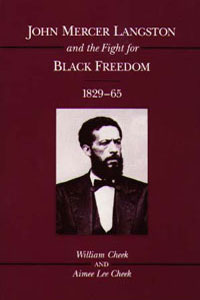 Cover for CHEEK: John Mercer Langston and the Fight for Black Freedom, 1829-65