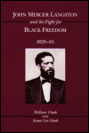 link to catalog page, John Mercer Langston and the Fight for Black Freedom, 1829-65