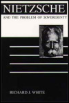 link to catalog page WHITE, Nietzsche and the Problem of Sovereignty