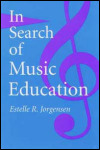 link to catalog page JORGENSEN, In Search of Music Education