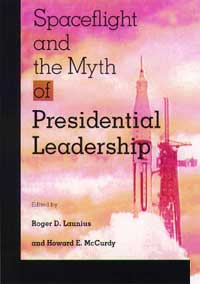 Cover for LAUNIUS: Spaceflight and the Myth of Presidential Leadership
