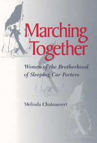 Cover for CHATEAUVERT: Marching Together: Women of the Brotherhood of Sleeping Car Porters