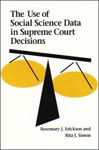 Cover for ERICKSON: The Use of Social Science Data in Supreme Court Decisions