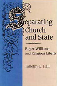 Cover for HALL: Separating Church and State: Roger Williams and Religious Liberty