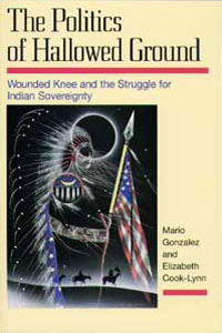 Cover for GONZALEZ: The Politics of Hallowed Ground: Wounded Knee and the Struggle for Indian Sovereignty