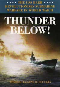 Cover for FLUCKEY: Thunder Below!: The USS *Barb* Revolutionizes Submarine Warfare in World War II
