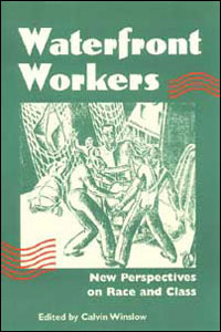 Cover for WINSLOW: Waterfront Workers: New Perspectives on Race and Class