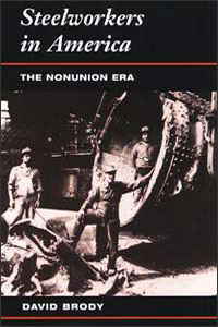 Cover for BRODY: Steelworkers in America: The Nonunion Era