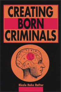 Creating Born Criminals - Cover