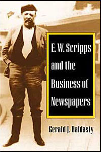 Cover for BALDASTY: E. W. Scripps and the Business of Newspapers