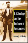 link to catalog page, E. W. Scripps and the Business of Newspapers